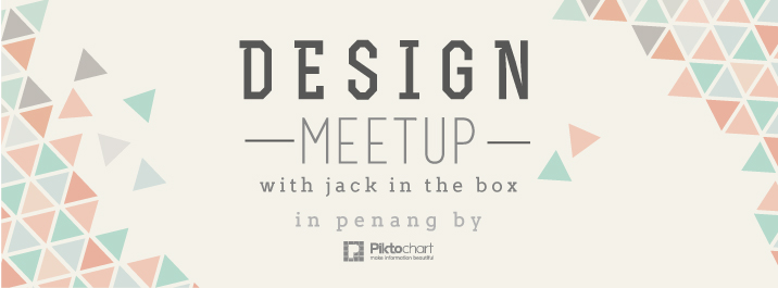 Design Meetup @Piktochart ft. Jack In The Box